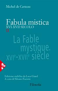 Fabula mistica. XVI-XVII secolo Michel de Certeau